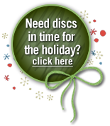 Need discs in time for the holiday? Click here.